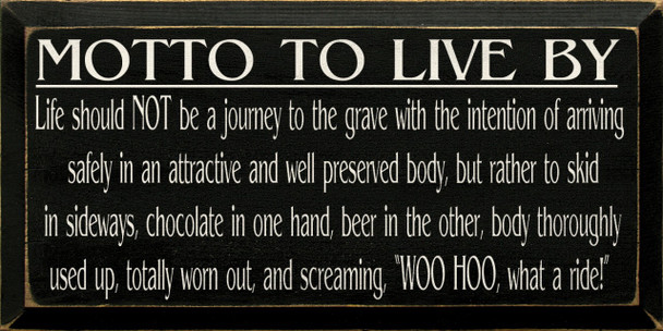 Motto To Live By..    Funny Wood Sign With Beer and Chocolate   Sawdust City Wood Signs