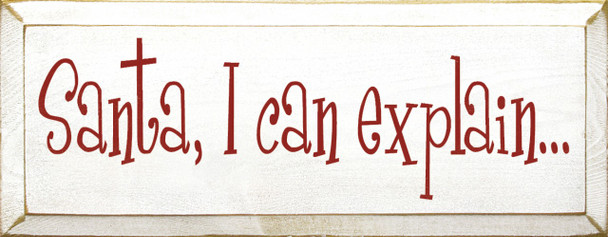 Santa, I Can Explain…   Funny Christmas Wood Sign   Sawdust City Wood Signs