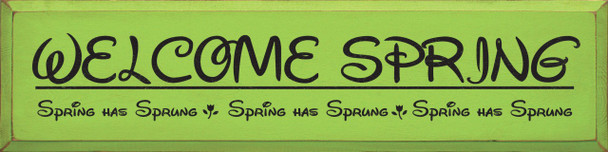Welcome Spring...Spring Has Sprung   Seasonal Wood Sign  Sawdust City Wood Signs