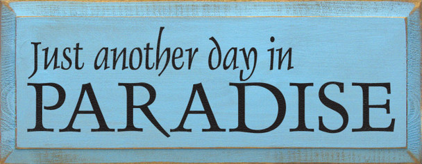 Just Another Day In Paradise | Vcation Wood Sign| Sawdust City Wood Signs