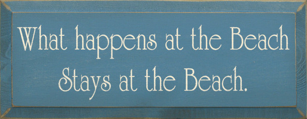 What Happens At The Beach Stays At The Beach   Beach Wood Sign   Sawdust City Wood Signs
