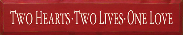 Two Hearts - Two Lives - One Love   Romantic Wood Sign  Sawdust City Wood Signs