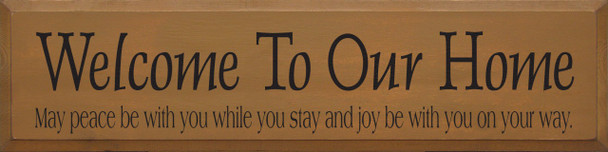 Welcome.. Joy Be With You On Your Way   Wood Sign With Our Home Saying   Sawdust City Wood Signs