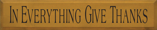 In Everything Give Thanks | Wood Sign| Sawdust City Wood Signs