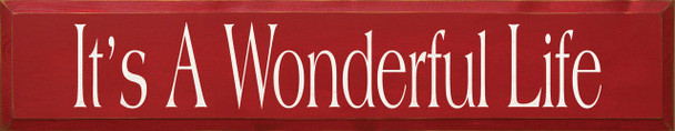 It's A Wonderful Life | Inspirational Wood Sign | Sawdust City Wood Signs