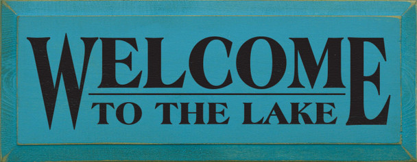 Welcome To The..  Lake Wood Sign  Sawdust City Wood Signs