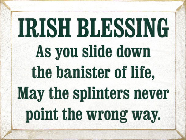 Irish Blessing: As You Slide Down The Banister Of Life.. |Funny Irish Blessing Wood Sign| Sawdust City Wood Signs