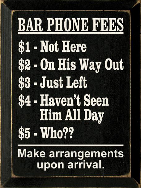 Bar Phone Fees..  Funny Bar  Wood Sign   Sawdust City Wood Signs
