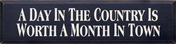 A Day In The Country Is Worth A Month In Town (large)   Country Wood Sign  Sawdust City Wood Signs