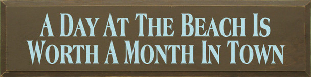 A Day At The Beach Is Worth A Month In Town | Beach Wood Sign| Sawdust City Wood Signs