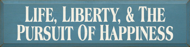 Life Liberty & The Pursuit Of Happiness   The American Dream Wood Sign   Sawdust City Wood Signs