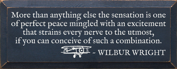 More than anything else... - Wilbur Wright Wood Sign shown in Old Blue with Cottage White lettering