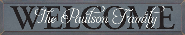 Shown in Old Slate with Black WELCOME and Cottage White Personalized Name