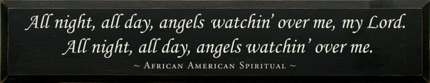 All Night, All Day.. ~ African American Spiritual   Wood Sign With Famous Quotes   Sawdust City Wood Signs