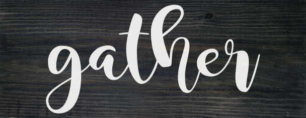 Gather Wall Sign - Farmhouse Style Wood Sign in Ebony Stain