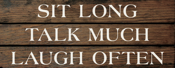 Pallet-style Grooved Friend Sign - Sit Long, Talk Much, Laugh Often - Shown in Walnut Stain & Cottage White