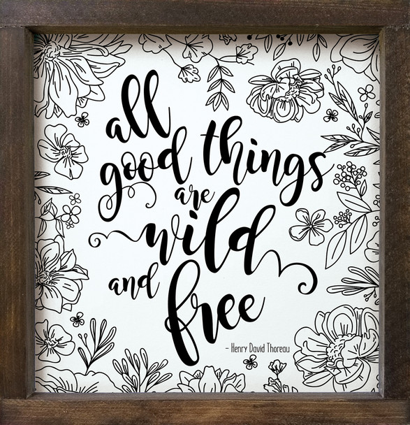 """Framed Wood Wall Sign - All good things are wild & free - 12""""x12"""" Square Sign"""