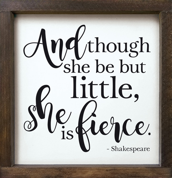"""Inspirational Framed Sign for Girls - 12""""x12"""" Wood Sign - And though she be but little..."""