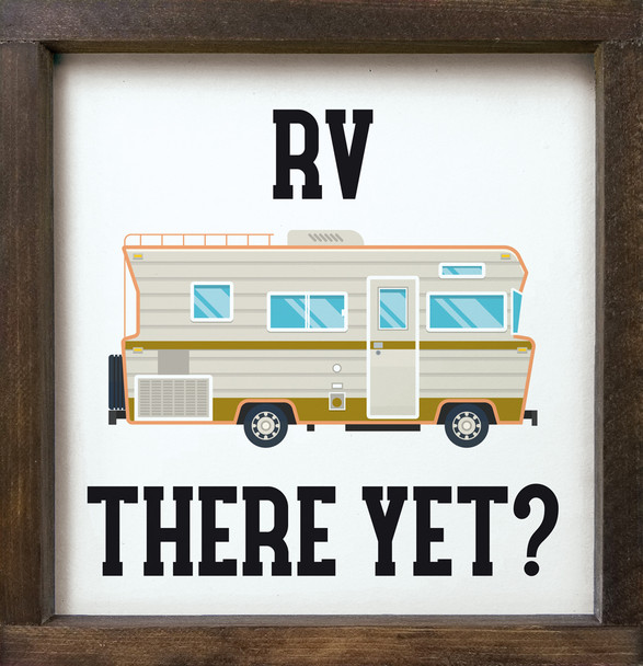 """Cute Framed RV Sign - RV There Yet? - 12""""x12"""" Square Sign for Motorhome"""