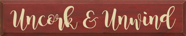 Large Wooden Wine Sign - Uncork & Unwind - Shown in Old Burgundy & Cream