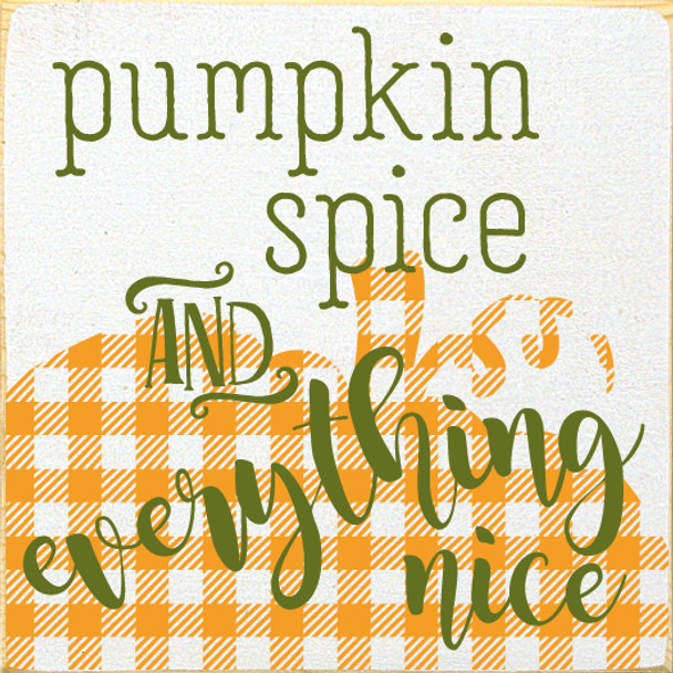 Cute Wooden Pumpkin Spice Sign | Pumpkin Spice & Everything Nice | In Old Cottage White with Tangerine & Moss