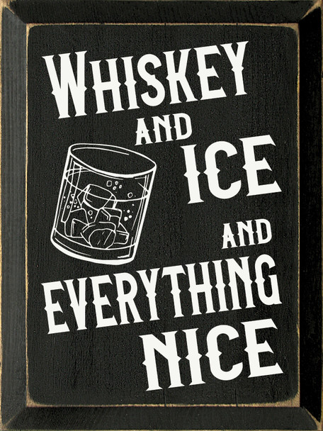 Whiskey wooden sign with Black and Cottage White lettering