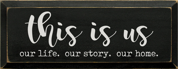 This Is Us Wood Sign | Our Life. Our Story. Our Home | Sawdust City  Signs