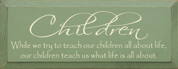 Children ~ While we try to teach … | Ispirational Wood Sign | Sawdust City Wood Signs