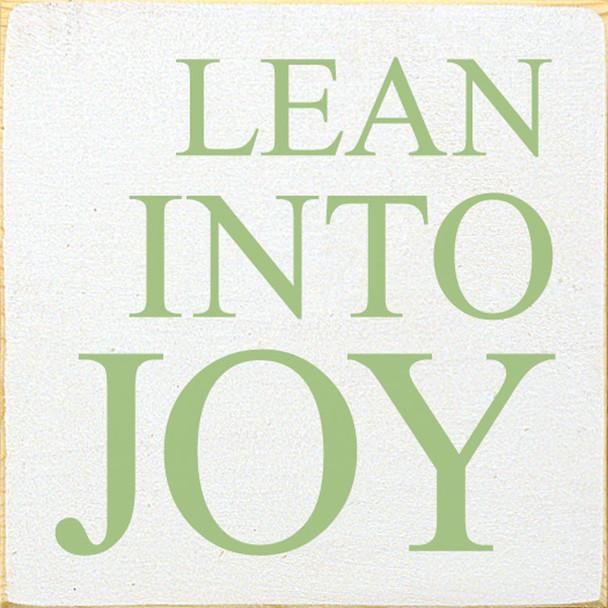 Lean Into Joy   Sawdust City Wood Signs