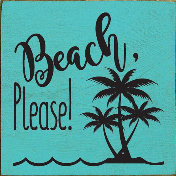 Beach, please! (palm trees)   Wood Beach Signs   Sawdust City Wood Signs