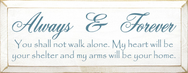 Always & Forever ~ You shall not walk alone   Friends & Family   Sawdust City Wood Signs