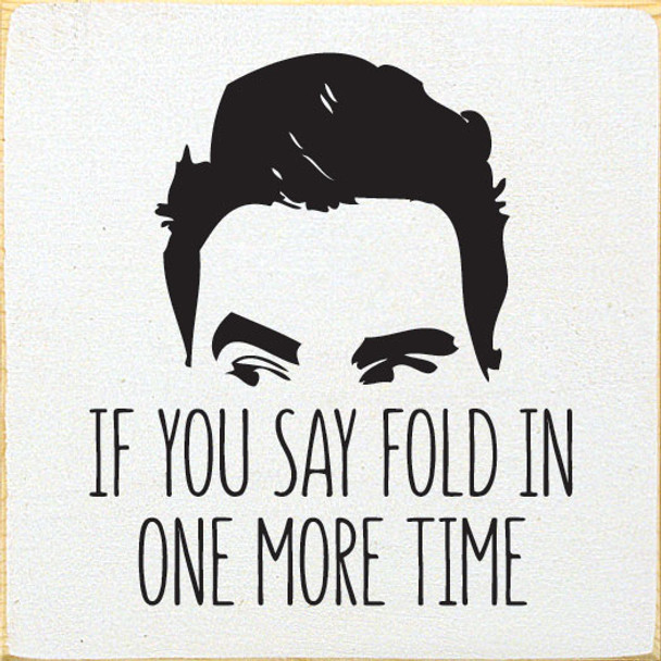 If you say fold in one more time   Funny Wood Signs   Sawdust City Wood Signs