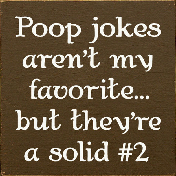 Poop jokes aren't my favorite...but they're a solid #2   Funny Wood Bathroom Signs   Sawdust City Wood Signs