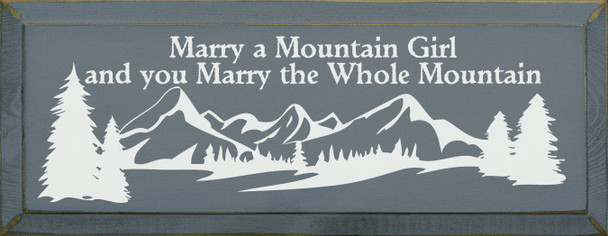 Marry a mountain girl Sign    Mountain Signs   Sawdust City Wood Signs