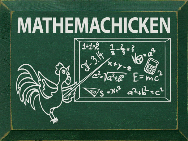 Mathemachicken (chicken and chalkboard) | Funny Wood Signs | Sawdust City Wood Signs