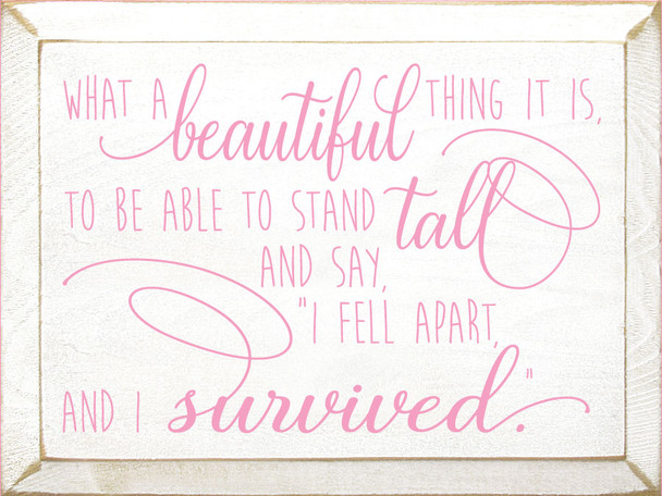 What a beautiful thing it is Sign | Inspirational Wood Signs | Sawdust City Wood Signs