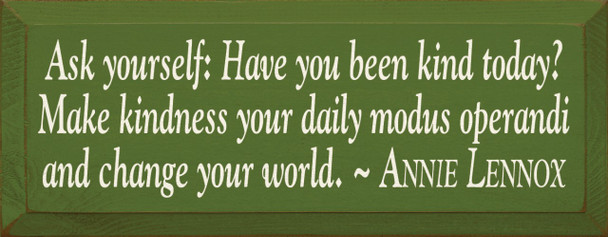 Ask yourself: Have you been kind today..~ Annie Lennox   Wood Sign With Famous Quotes   Sawdust City Wood Signs