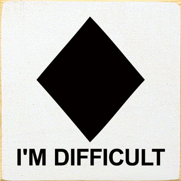 I'm Difficult (diamond)