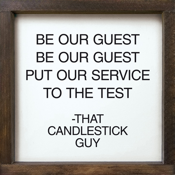 Be our guest, be our guest, put our service to the test - That Candlestick Guy - Framed Sign   Disney Wood Décor Signs   Sawdust City Wood Signs