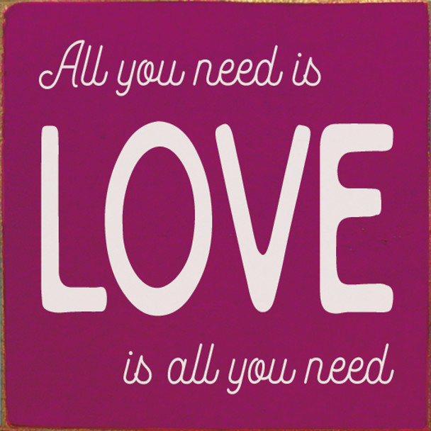 All you need is LOVE is all you need   Love Wood Décor Signs   Sawdust City Wood Signs