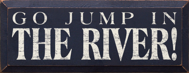 Go jump in the river! (small)  | River Wood Sign | Sawdust City Wood Signs