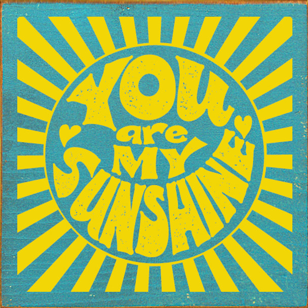 You are my sunshine (in sunburst) | Wood Sunshine Signs | Sawdust City Wood Signs