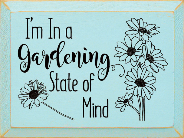 I'm in a gardening state of mind | Wood Garden  Signs | Sawdust City Wood Signs