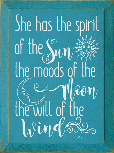 She has the spirit of the sun, the moods of the moon, the will of the wind | Wood Sun & Moon Signs | Sawdust City Wood Signs