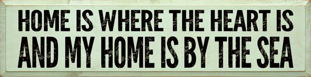 Home is where the heart is, and my home is by the sea - Block Letter Sign   Wood Ocean Signs   Sawdust City Wood Signs