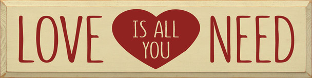 Love is all you need   Wood Love Signs   Sawdust City Wood Signs
