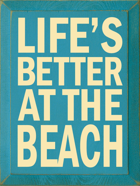 Life's Better at the Beach (9x12v) | Wood Beach Signs | Sawdust City Wood Signs