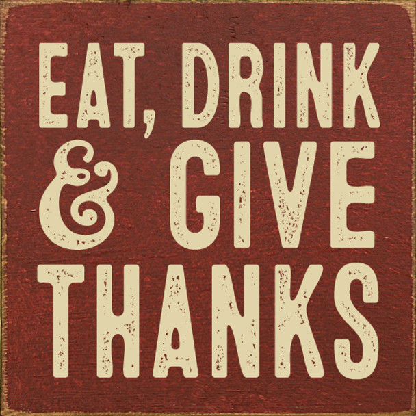 Eat, Drink & Give Thanks   Wood Thanksgiving Signs   Sawdust City Wood Signs