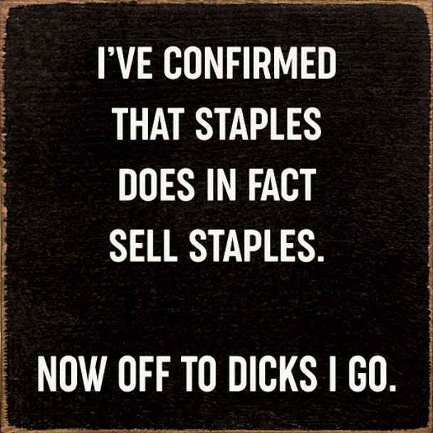 I've confirmed that Staples does in fact sell staples.. | Wood Funny  Signs | Sawdust City Wood Signs