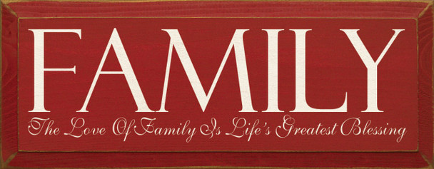 Family - The love of family is life's greatest blessing.  | Family & Friends Wood Sign| Sawdust City Wood Signs
